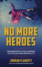 No More Heroes: Grassroots Challenges to the Savior Mentality