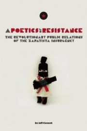Poetics of Resistance: The Revolutionary Public Relations of the Zapatista Insurgency