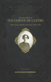 The Selected Works of Voltairine De Cleyre: Poems, Essays, Sketches and Stories, 1885–1911