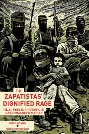 The Zapatistas' Dignified Rage: Final Public Speeches of Subcommander Marcos