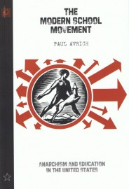 Modern School Movement Anarchism & Education in the United States