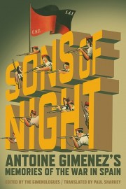 Sons of Night:  Antoine Gimenez's Memories of the War in Spain