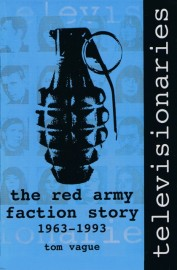Televisionaries: The Red Army Faction Story 1963–1993