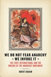 We Do Not Fear Anarchy—We Invoke It