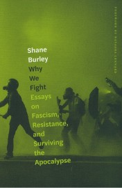 Why We Fight: Essays on Fascism, Resistance and Surviving the Apocalypse