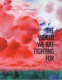 The World We Are Fighting For: World War 3 Illustrated #51
