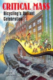 Critical Mass: Bicycling's Defiant Celebration
