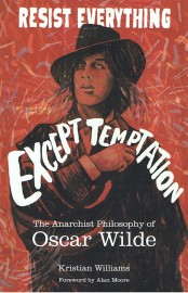 Resist Everything Except Temptation The Anarchist Philosophy of Oscar Wilde