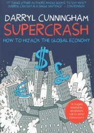 Supercrash: How to Hijack the Global Economy