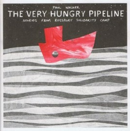 The Very Hungry Pipeline: Stories from Rossport Solidarity Camp
