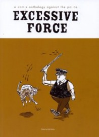 Excessive Force: a comix anthology against the police