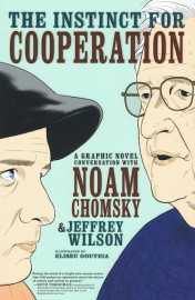 The Instinct for Cooperation: A Graphic Novel Conversation with Noam Chomsky and Jeffrey Wilson