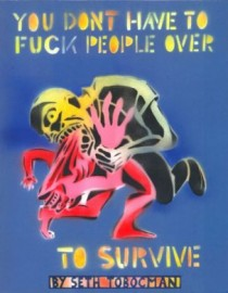 You Dont Have To Fuck People Over To Survive