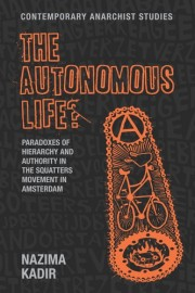 The Autonomous Life? Paradoxes of Hierarchy and Authority in the Squatters Movement in Amsterdam