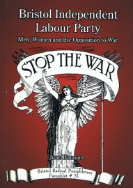 Bristol Independent Labour Party: Men, Women and the Opposition to War