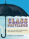Class Privilege: How Law Shelters Shareholders and Coddles Capitalism