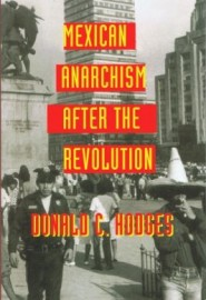 Mexican Anarchism After the Revolution