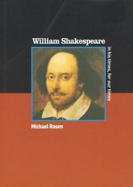 William Shakespeare: In His Times, For Our Times