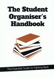 The Student Organiser's Handbook: The Essential Guide to Fighting Back
