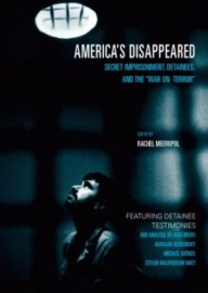 America's Disappeared: Secret Imprisonment, Detainees, and the