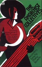 Anarchist Collectives: Workers'; Self-management in the Spanish Revolution, 1936-39