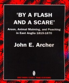 'By A Flash And A Scare' - Arson, Animal Maiming, and Poaching in East Anglia 1815-1870