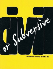 Civil or Subversive: Individualist Writings from the UK
