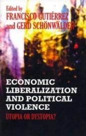 Economic Liberalization and Political Violence: Utopia or Dystopia