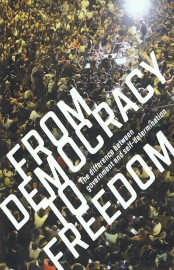 From Democracy to Freedom: The Difference Between Government and Self-Determination
