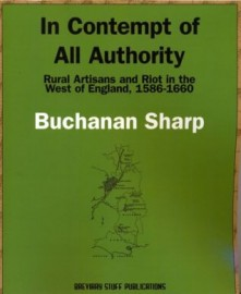 In Contempt of All Authority: Rural Artisans and Riot in the West of England, 1586-1660