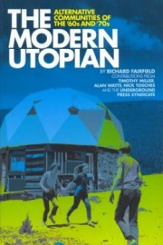 The Modern Utopian: Alternative Communities of the 60s and 70s