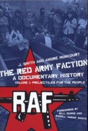 The Red Army Faction: A Documentary History Vol 1