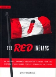 Red Indians:Aboriginal Resistance to Capitalism in Canada Now and Then