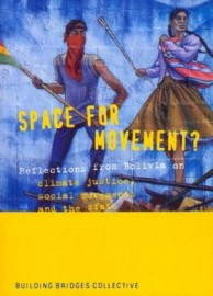 Space For Movement? Reflections from Bolivia on climate justice, social movements and the state
