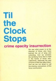 Til the Clock Stops - Crime Opacity Insurrection