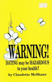 Warning! Dating may be hazardous to your health.