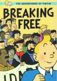 Breaking Free: The Adventures Of TinTin