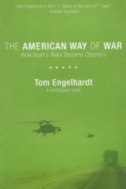 The American Way of War - How Bush's Wars Became Obama's