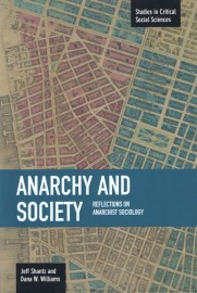 Anarchy and Society: Reflections on Anarchist Sociology