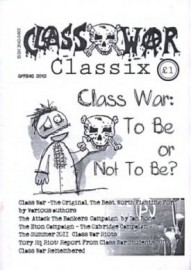 Class War To Be Or Not To Be: Class War Classix Spring 2012