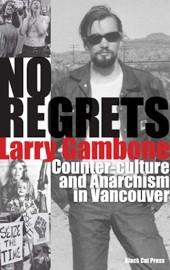 No Regrets: Counter-culture and Anarchism in Vancouver