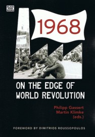 1968: On the Edge of World Revolution