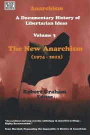 Anarchism: A Documentary History of Ideas, Volume 3