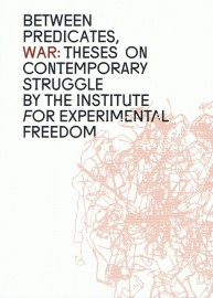 Between Predicates, War: Theses on Contemporary Struggle