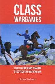 Class Wargames: Ludic Subversion Against Spectacular Capitalism