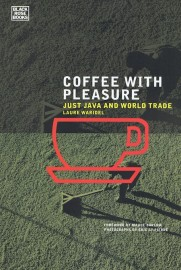 Coffee With Pleasure: Just Java and World Trade