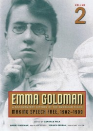 Emma Goldman: A Documentary History of the American Years; Volume 2: Making Speech Free, 1902–1909