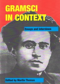 Gramsci in Context: Essays and Interviews