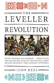 The Leveller Revolution: Radical Political Organisation in England, 1640–1650
