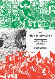 The Mexican Revolution: A Short History 1910–1920